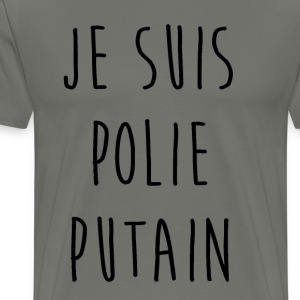 I'm fucking polite - Men's Premium T-Shirt