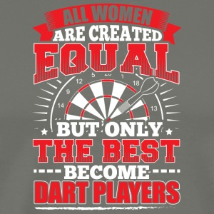 DARTS ALL WOMEN ARE CREATED EQUAL - DART PLAYERS - Men's Premium T-Shirt