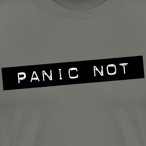 Panic Not - Männer Premium T-Shirt