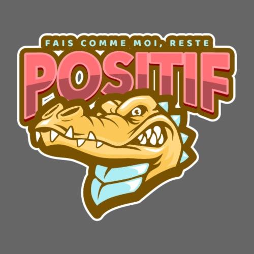 Fais comme moi reste positif - T-shirt Premium Homme