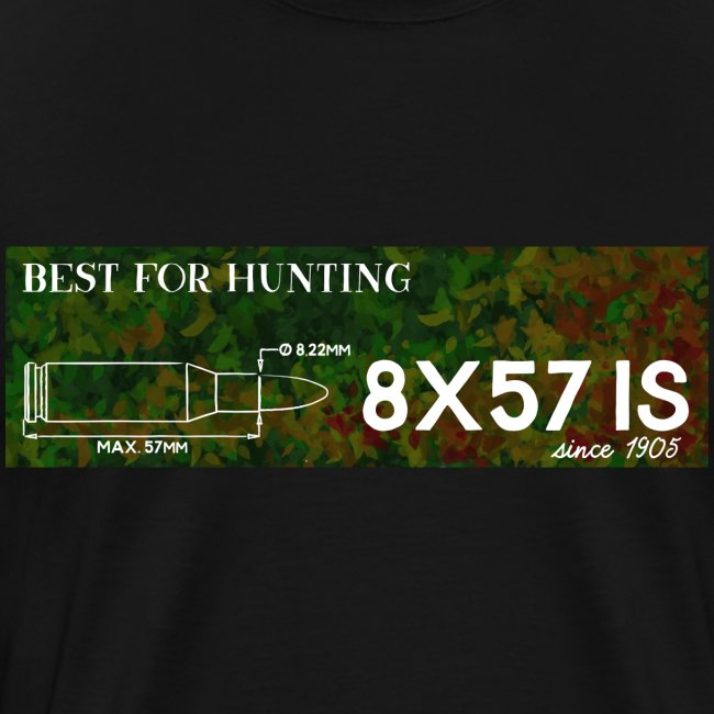Kalibershirt 8x57IS - seit 1905. Ein Jägershirt