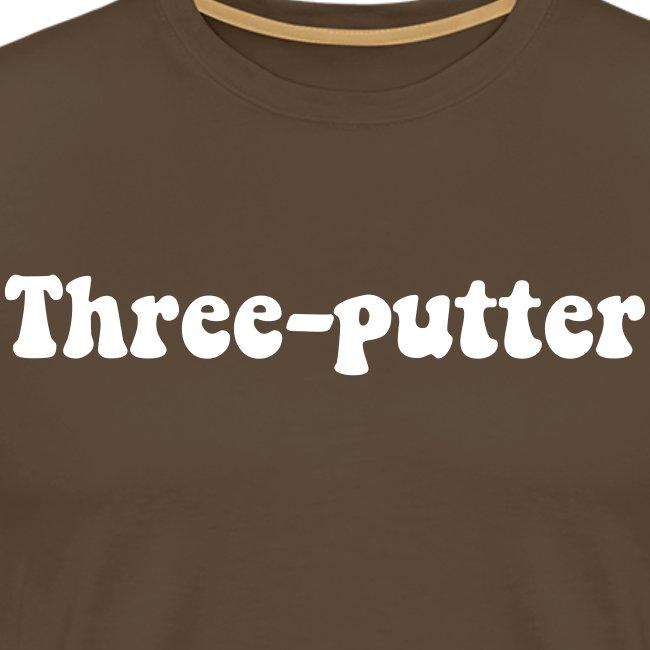 three-putter