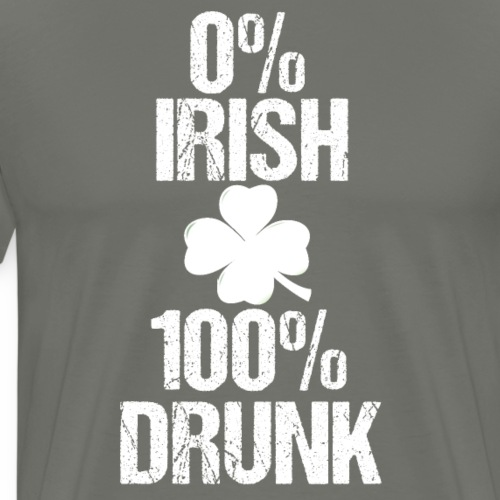 0% Irish 100% Drunk Saint Patrick's Day