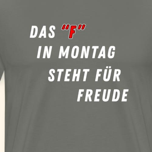 Lustiges Montag Spruch Arbeitskollegen Geschenk - Männer Premium T-Shirt