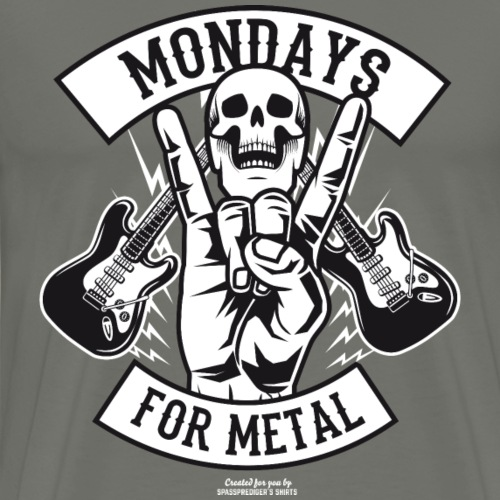 Sprüche T-Shirt Mondays for Metal - Männer Premium T-Shirt