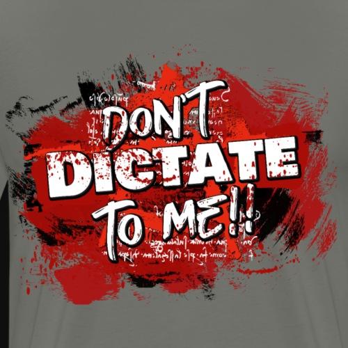 Ne me dictez pas! - T-shirt Premium Homme
