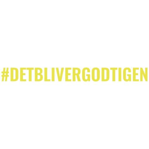 #detblivergodtigen