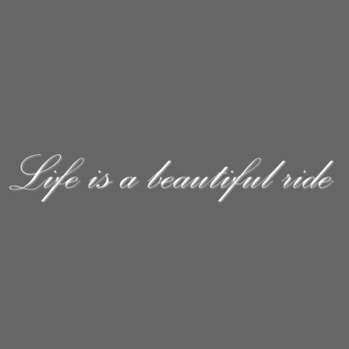 Life is a beautiful ride (weiss) - Männer Premium T-Shirt