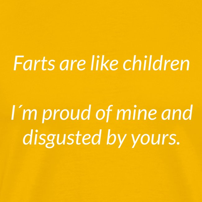 Farts Are Like Children