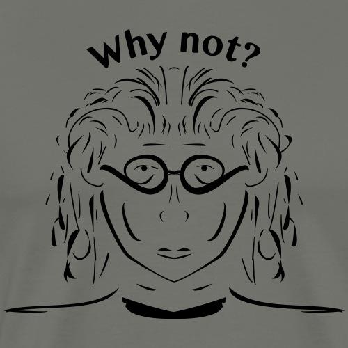 whynot_umgewandelt_neu - Männer Premium T-Shirt