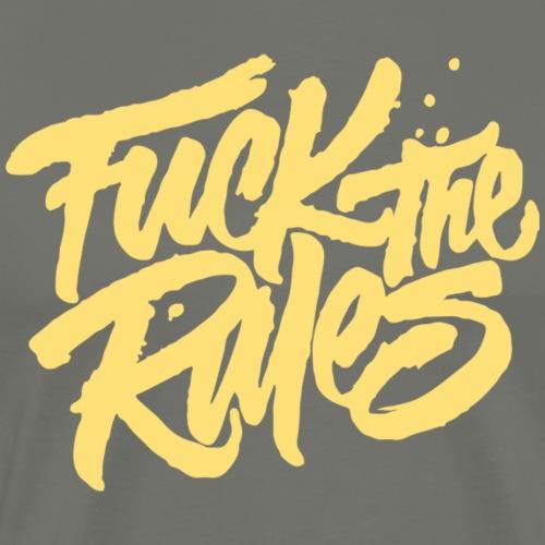 Fuck the Rules - Männer Premium T-Shirt