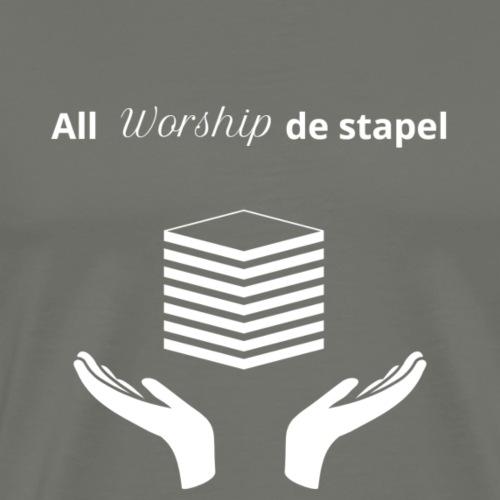 All worship de stapel - wit - Mannen Premium T-shirt