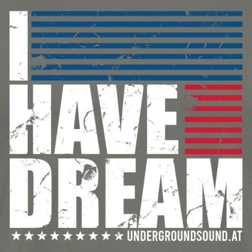 I HAVE A DREAM - Männer Premium T-Shirt