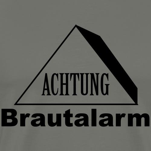Achtung Brautalarm - Männer Premium T-Shirt