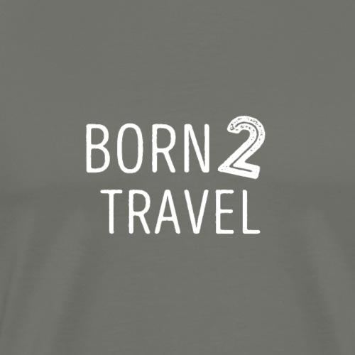 Born 2 Travel T-Shirt - Mannen Premium T-shirt