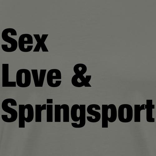 Sex Love and Springsport - Männer Premium T-Shirt
