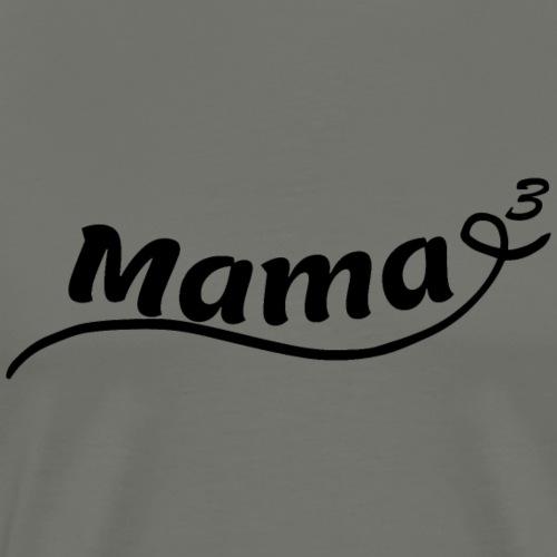 Mama hoch 3 - Männer Premium T-Shirt