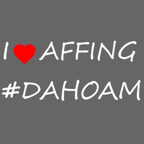 I ❤️ AFFING #DAHOAM - Männer Premium T-Shirt