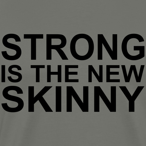 Strong is the new Skinny, Crossfit, Fitness, Gym - Männer Premium T-Shirt