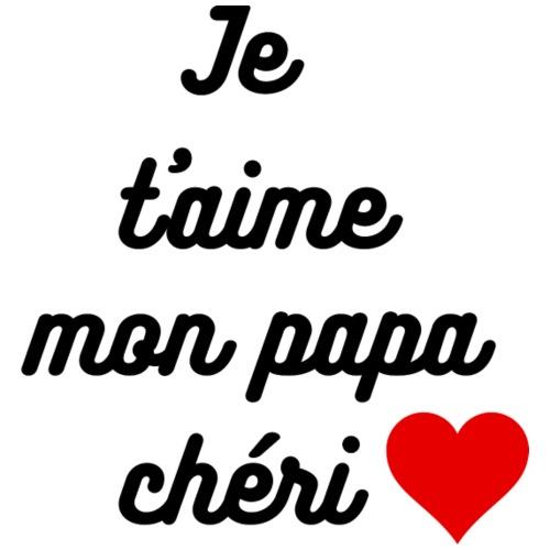 Je t'aime mon papa chéri - T-shirt Premium Homme