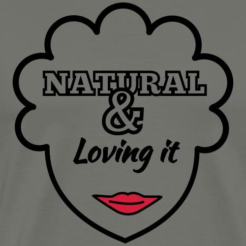 Natural & Loving It - Men's Premium T-Shirt