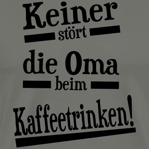 Oma Kaffee trinken Geschenk Spruch - Männer Premium T-Shirt