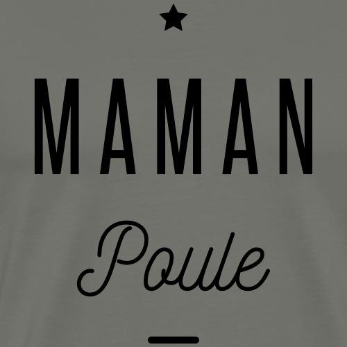 MAMAN POULE - T-shirt Premium Homme