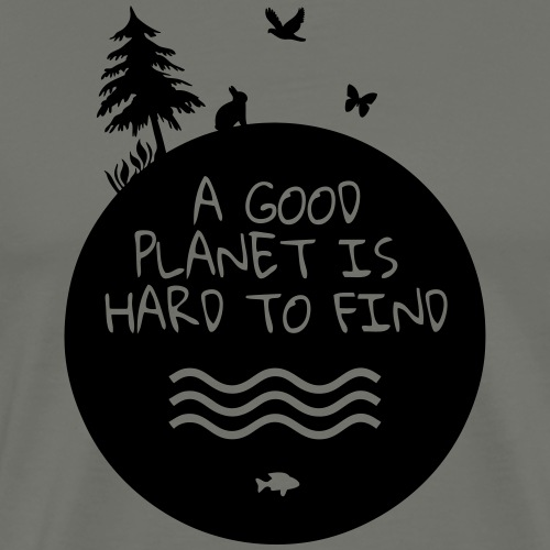 a good planet is hard to find - Männer Premium T-Shirt