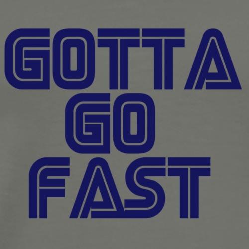 Gotta Go Fast - Men's Premium T-Shirt
