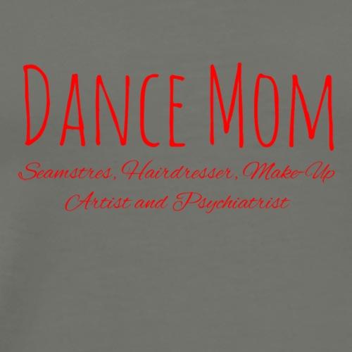 Dance Mom Hairdresser, Make-Up Artist - Herre premium T-shirt