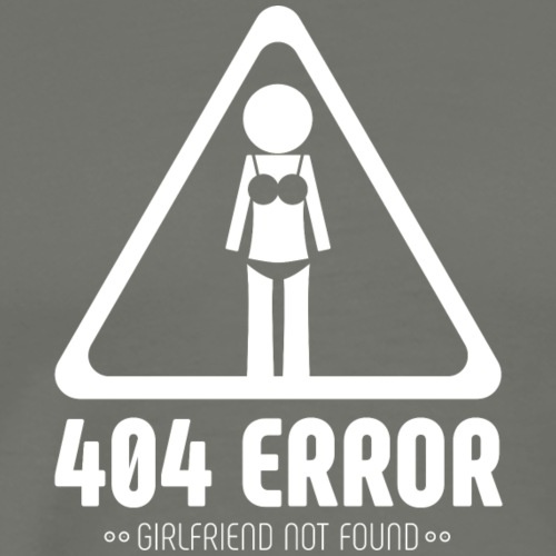 404 Error, girlfriend not found - Koszulka męska Premium