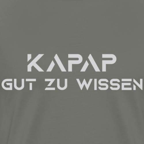 KAPAP gut zu wissen - Männer Premium T-Shirt