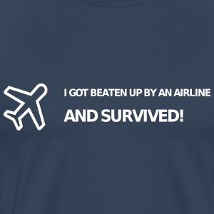 I got beaten up by an airline and survived! - Men's Premium T-Shirt