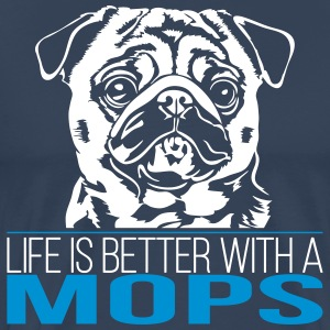 LIFE IS BETTER WITH A MOPS - Men's Premium T-Shirt