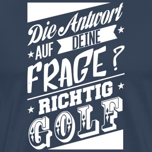 The answer to your question is Golf - Men's Premium T-Shirt