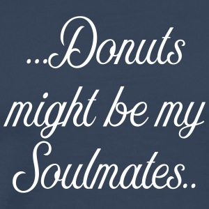 Donuts might be my soulmates - Men's Premium T-Shirt