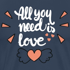 All I need is you - Men's Premium T-Shirt