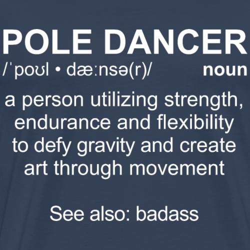 Pole Dancer Definition, white - Männer Premium T-Shirt