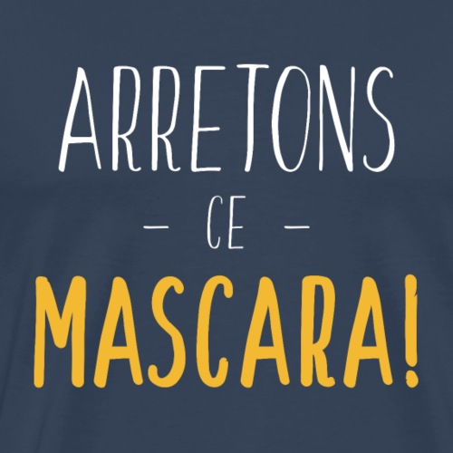 Arretons Ce Mascara - Blanc Jaune - T-shirt Premium Homme