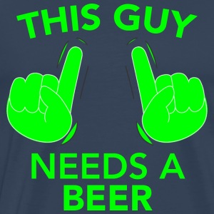 THIS GUY NEEDS A BEER green - Men's Premium T-Shirt