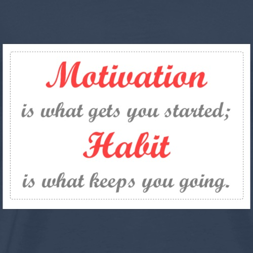 Motivation vs. Habit - T-shirt Premium Homme