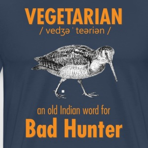 Vegetarian - an old Indian word for Bad Hunter - Herre premium T-shirt