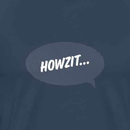Howzit... - Men's Premium T-Shirt