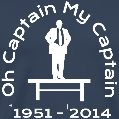 Oh Captain My Captain - Tribute - Männer Premium T-Shirt