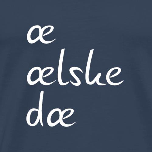 æ ælske dæ - hvid skrift - Herre premium T-shirt