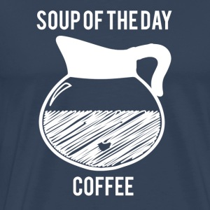 Coffee: Soup of the Day - Coffee - Men's Premium T-Shirt