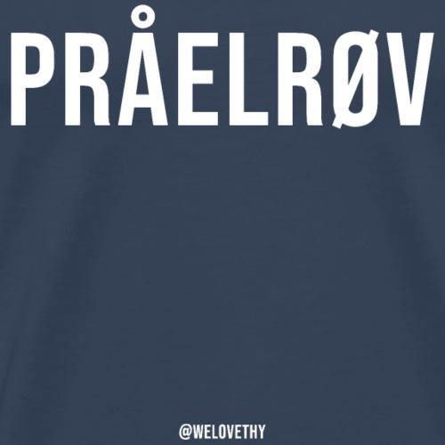 Pråelrøv (blærerøv) - hvid skrift - Herre premium T-shirt