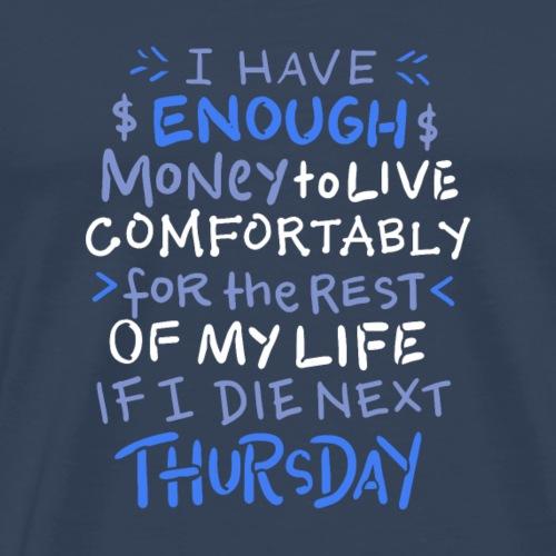 I have enough money 15 - Männer Premium T-Shirt