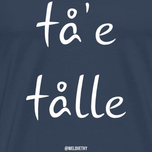 Tå'e tålle - hvidt design - Herre premium T-shirt