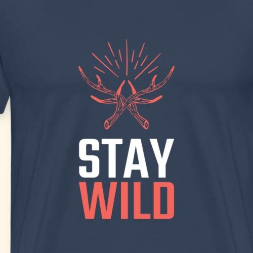 Stay Wild erhalte das Wild Jäger Shirt Tees gift - Männer Premium T-Shirt
